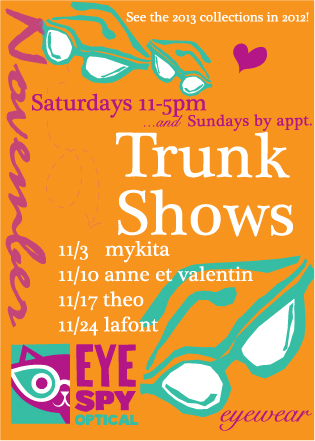2012 November Trunk Shows at Eye Spy on Saturdays!